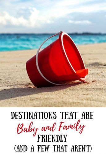 Destinations That Are Baby and Family Friendly