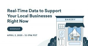 Webinar: Real-Time Data to Support Your Local Businesses Right Now