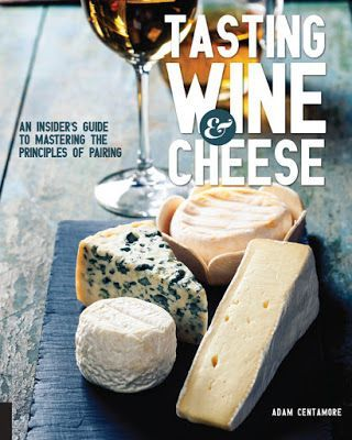 Interview with Adam Centamore, Author of Tasting Wine & Cheese