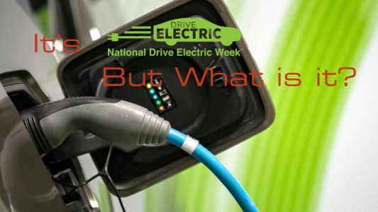 It's National Drive Electric Week - But What Is It?
