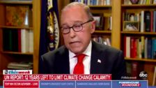 Trump's Top Economic Aide On Dire UN Climate Change Report: No Need To 'Panic'