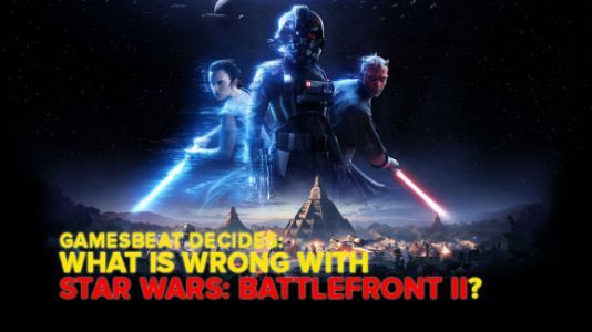 What is wrong with Star Wars: Battlefront II? GamesBeat Decides