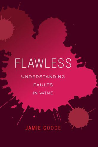Flawless: Jamie Goode on Appreciating Faults in Wine
