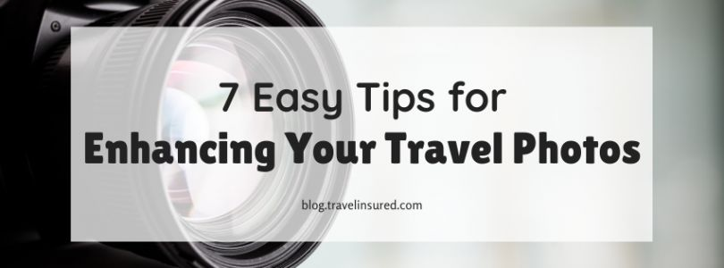7 Easy Tips for Enhancing Your Travel Photos