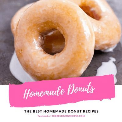 The Best Homemade Donut Recipes