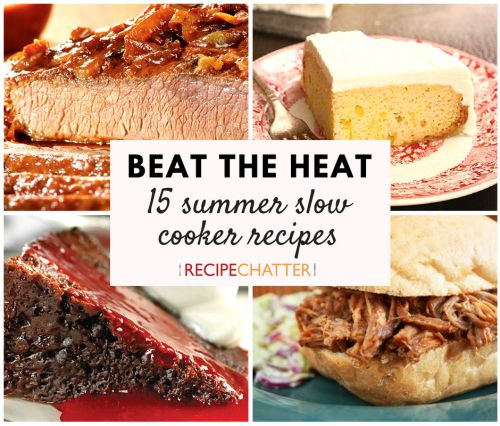 Beat the Heat: 15 Summer Slow Cooker Recipes