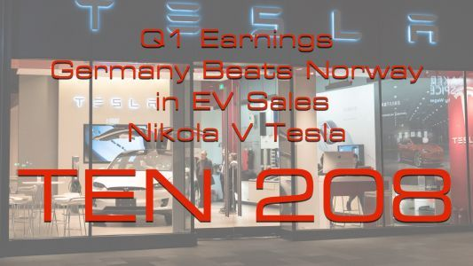 Tesla Q1 Earnings Call, New European EV Leader, Nikola Sues Tesla - TEN Episode 208