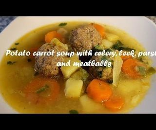 Potato Carrot Soup With Celery, Leek, Parsley and Meatballs Recipe