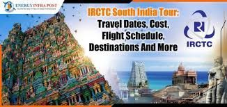 IRCTC & its newly launched South Indian tour packages!