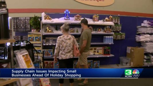 How supply chain issues are impacting small businesses in Sacramento ahead of the holidays