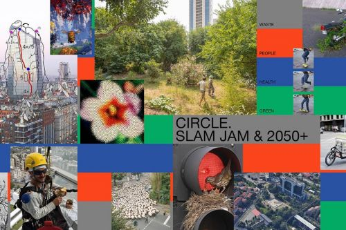 "Slam Jam and 2050+'s ""Circle"" Think Tank Platform Wants to Know What You Have to Say"