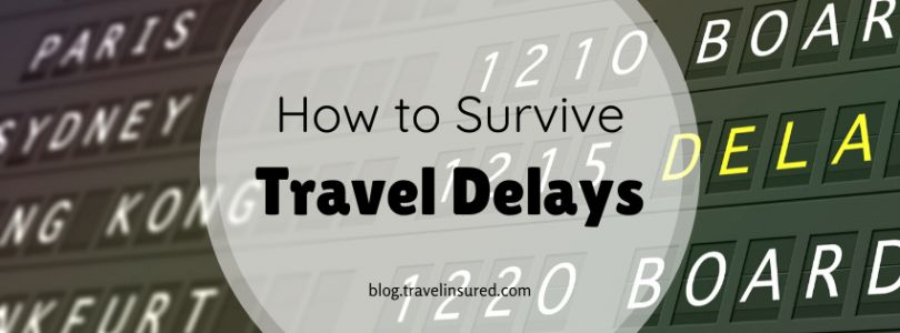 How to Survive Travel Delays