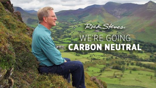 "Rick Steves' Europe Announces Our ""Climate Smart Commitment"""