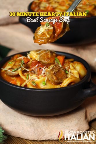 30 Minute Hearty Italian Basil Sausage Soup