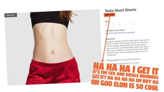 In Case You Forgot Elon Musk Is An Attention-Starved Dork He Sold An Assload Of Short Shorts To Remind Us All