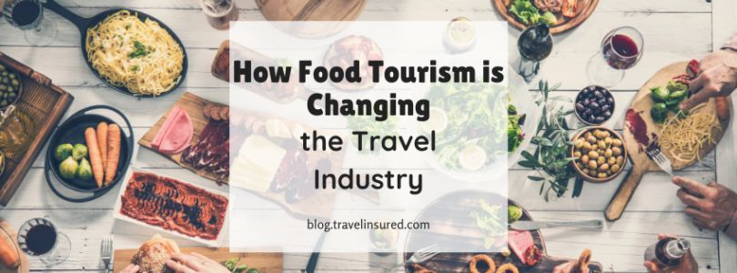 How Food Tourism is Changing the Travel Industry