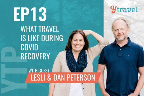 What is travel like now with guest Lesli and Dan Peterson